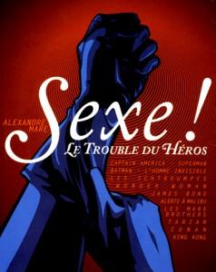 Sexe! Le trouble du héros – Alexandre Mare