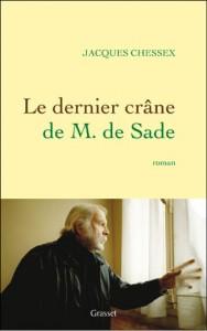Le dernier crâne de Monsieur de Sade – Jacques CHESSEX
