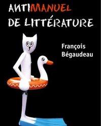 Antimanuel de littérature – François BÉGAUDEAU