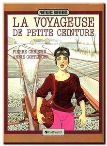 La voyageuse de la petite ceinture – Annie GINTZBURGER & Pierre CHRISTIN