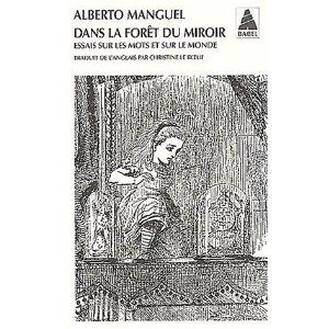 Dans la forêt du miroir – Alberto MANGUEL