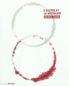 L'alcool et la nostalgie – Mathias Enard