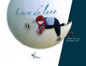 Luce de Lune – Claire Chollet ; Ill. Maryline Rich