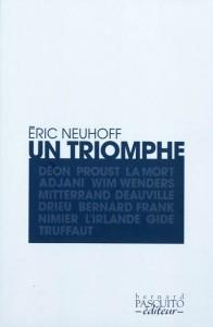 Un triomphe – Eric Neuhoff