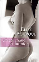 Un été chaud et humide – Elise Bourque
