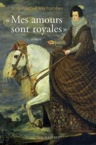 Protégé: «Mes amours sont royales» – Jean-Michel Véchambre