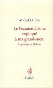 Le postanarchisme expliqué à ma grand-mère. Le principe de Gulliver – Michel Onfray