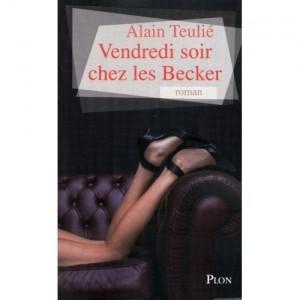 Vendredi soir chez les Becker – Alain Teulié