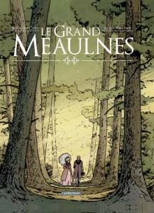 Le Grand Meaulnes – Alain-Fournier / Bernard Capo
