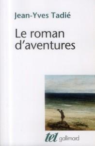 Le roman d'aventures – Jean-Yves Tadié