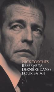 Réserve ta dernière danse pour Satan – Nick Tosches