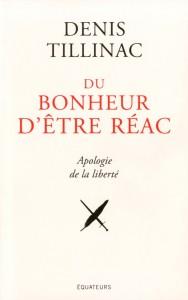 Protégé: Du bonheur d'être réac – Denis Tillinac