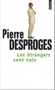 Les étrangers sont nuls – Pierre Desproges