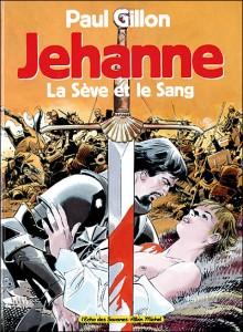 Jehanne. La sève et le sang – Paul Gillon