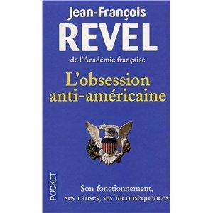 Protégé: L'obsession anti-américaine – Jean-François Revel