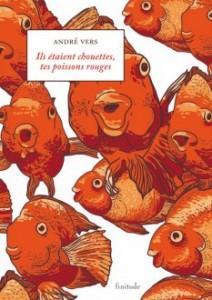 Protégé: Ils étaient chouettes, tes poissons rouges – André Vers