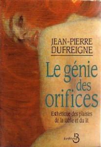 Protégé: Le génie des orifices. Esthétique des plaisirs de la table et du lit – Jean-Pierre Dufreigne