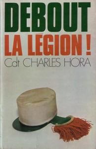 Debout, la Légion ! – Cdt Charles Hora