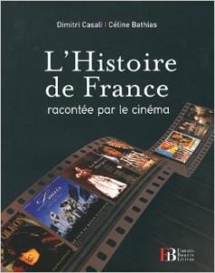 L'Histoire de France racontée par le cinéma – Dimitri Casali & Céline Bathias