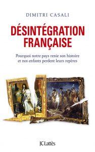 Protégé: La désintégration française, une fatalité ? le nouvel essai percutant de Dimitri Casali