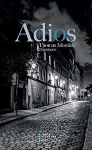 Chouette retour sur Adios, de Thomas Moralès