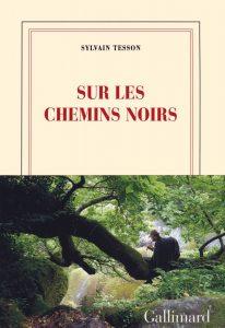 Sur les chemins noirs – Sylvain Tesson