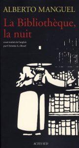 La bibliothèque, la nuit – Alberto Manguel