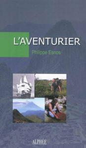 L'Aventurier – Philippe Esnos