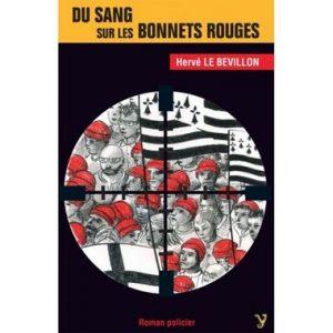 Du sang sur les Bonnets rouges – Hervé le Bévillon