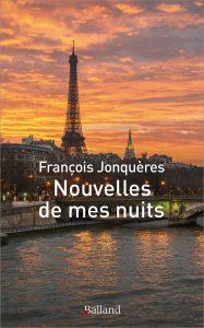 Nouvelles de mes nuits – François Jonquères
