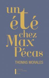 Un été chez Max Pécas – Thomas Morales