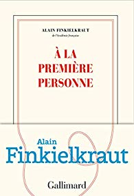 À la première personne – Alain Finkielkraut