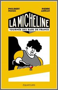 La Micheline. Tournée des bars de France – Philibert Humm, Pierre Adrian