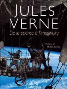 JULES VERNE, de la science à l'imaginaire – Sous la direction de Philippe de la Cotardière