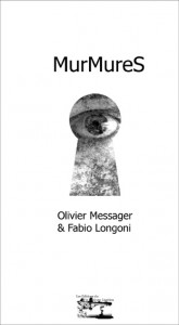 MurMureS – Olivier Messager & Fabio Longoni