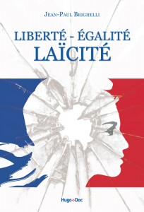 Liberté, égalité, laïcité : ite missa est, par Jean-Paul Brighelli