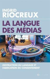 La langue des médias – Ingrid Riocreux