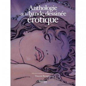 Anthologie de la bande dessinée érotique – Sélection établie et présentée par Vincent Bernière