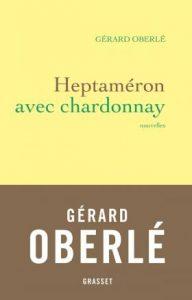 Heptaméron avec chardonnay – Gérard Oberlé