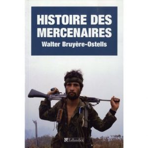 Histoire des Mercenaires – Walter Bruyère-Ostells