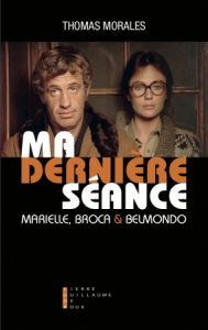 Ma dernière séance. Marielle, Broca & Belmondo – Thomas Morales